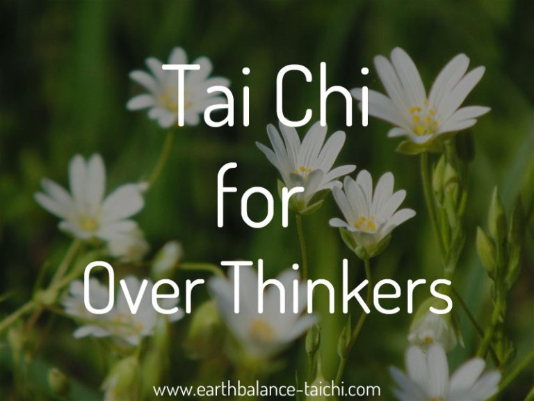 Tai Chi for Over Thinkers
